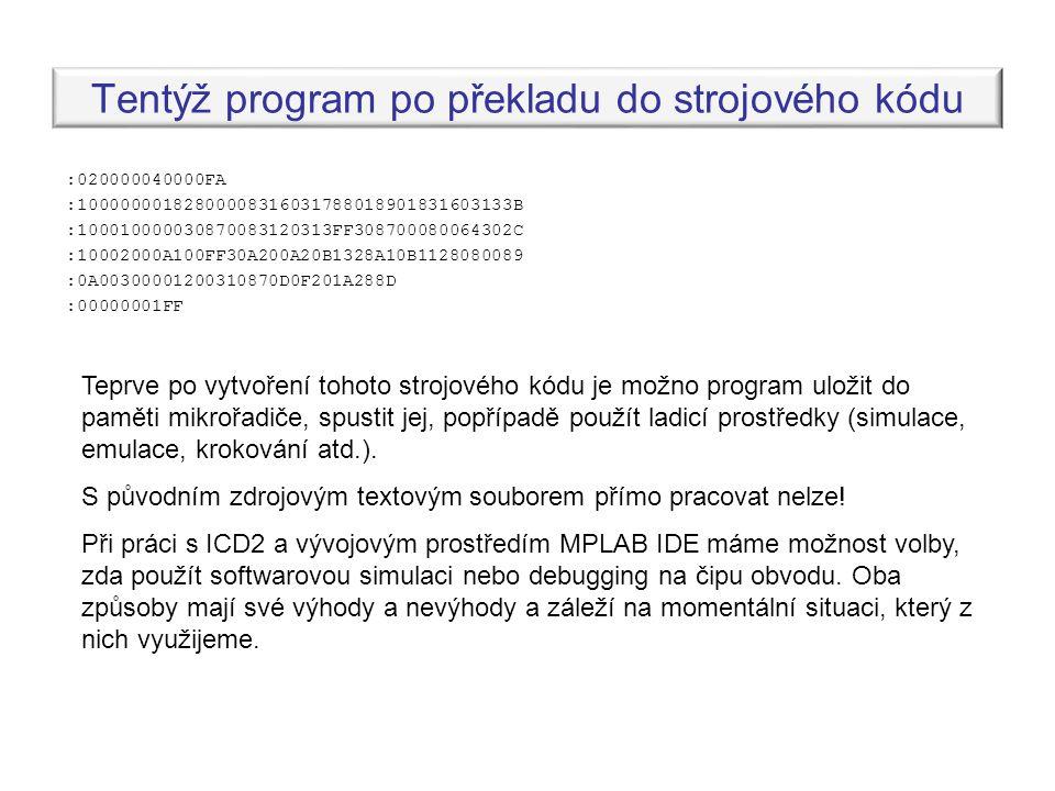Tentýž program po překladu do strojového kódu