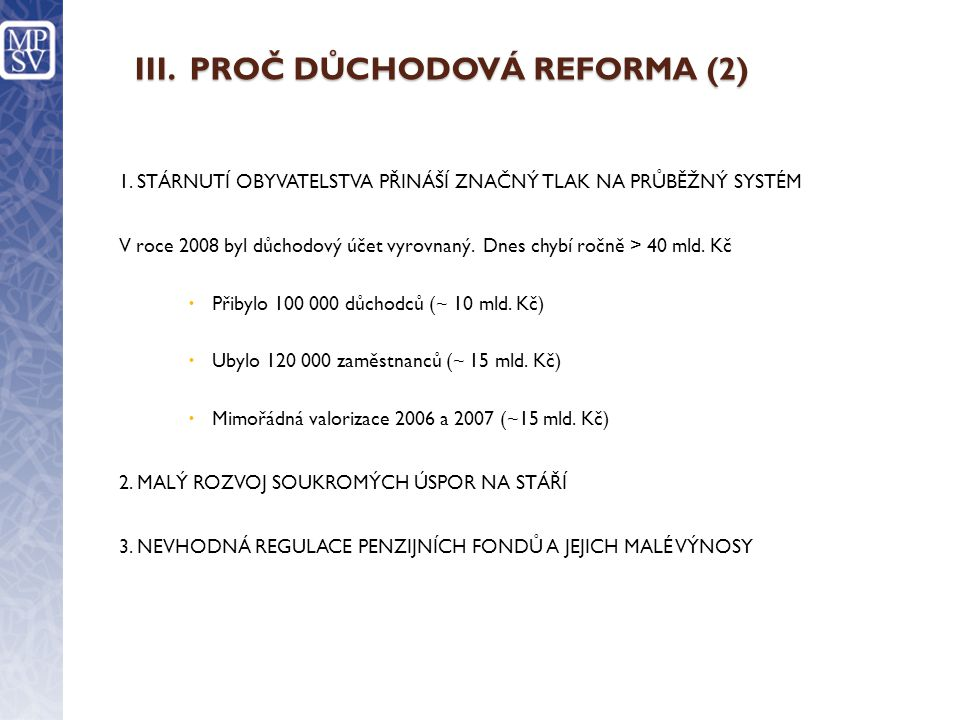 III. PROČ DŮCHODOVÁ REFORMA (2)
