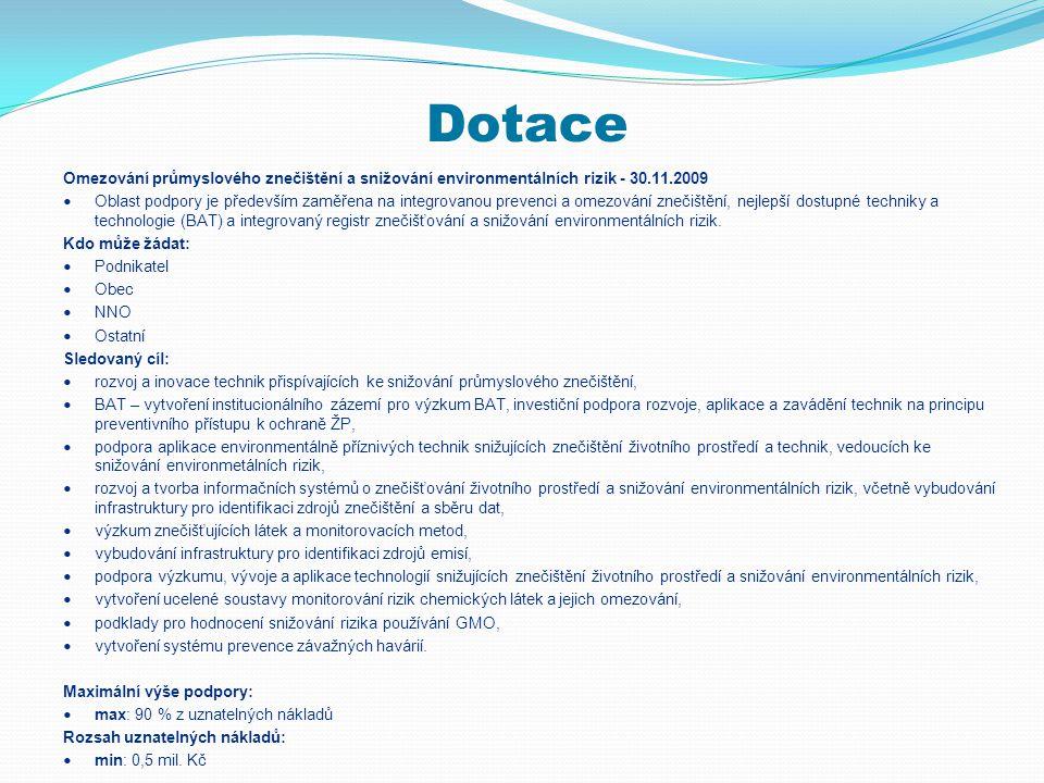 Dotace Omezování průmyslového znečištění a snižování environmentálních rizik - 30.11.2009.