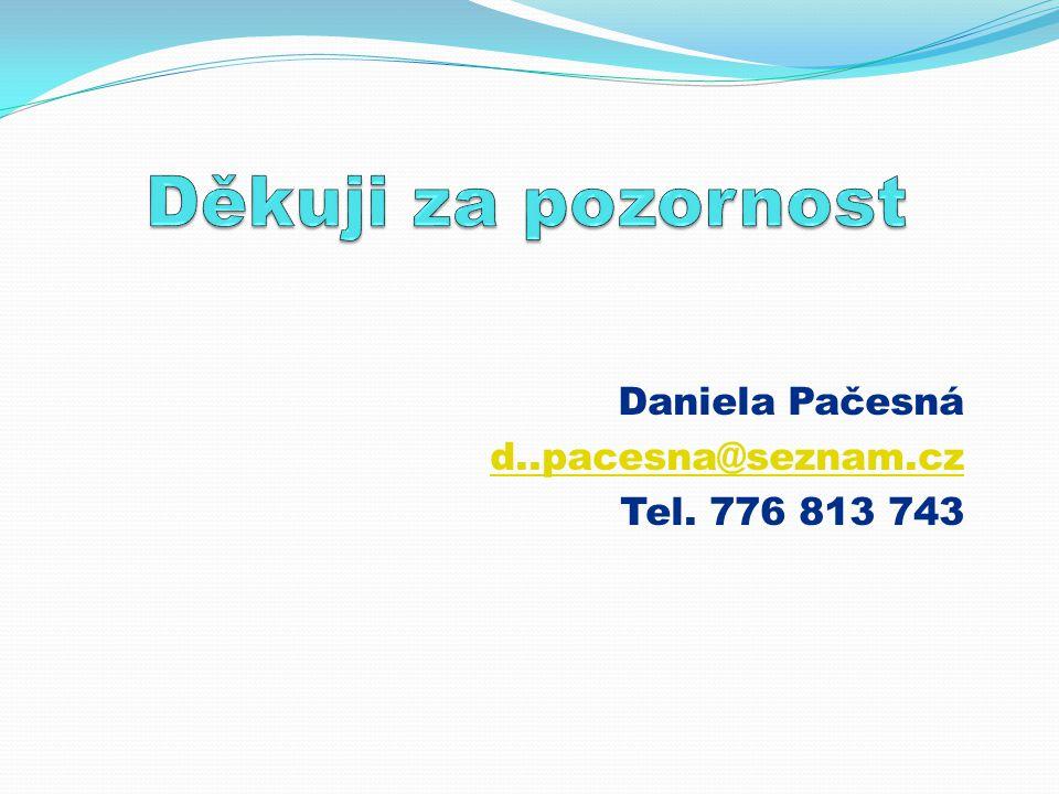 Daniela Pačesná d..pacesna@seznam.cz Tel. 776 813 743