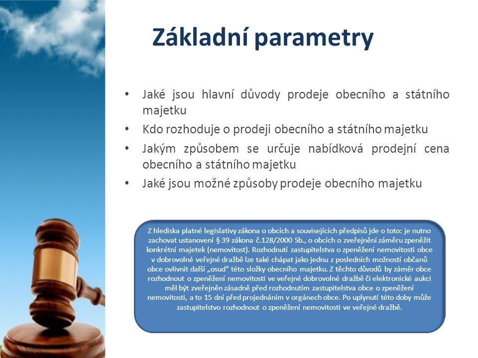 Základní parametry Jaké jsou hlavní důvody prodeje obecního a státního majetku. Kdo rozhoduje o prodeji obecního a státního majetku.