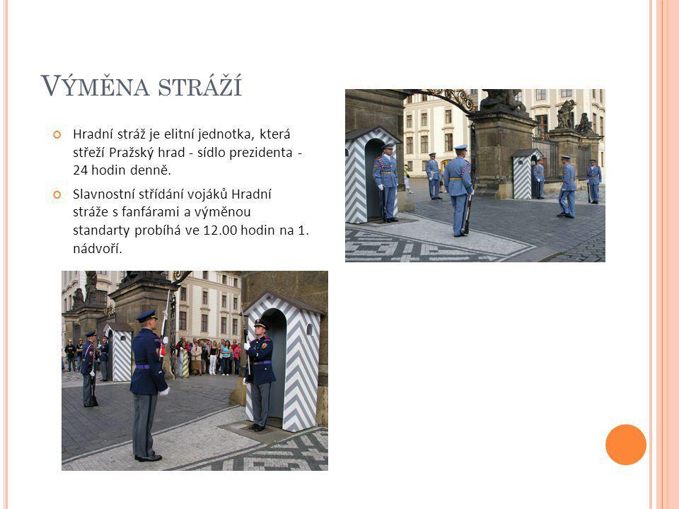 Výměna stráží Hradní stráž je elitní jednotka, která střeží Pražský hrad - sídlo prezidenta - 24 hodin denně.
