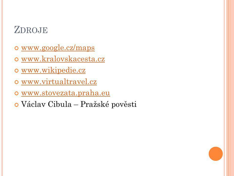 Zdroje www.google.cz/maps www.kralovskacesta.cz www.wikipedie.cz