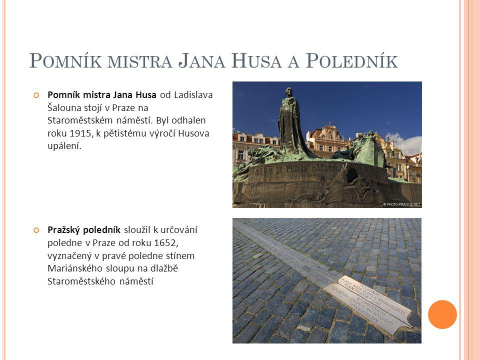 Pomník mistra Jana Husa a Poledník