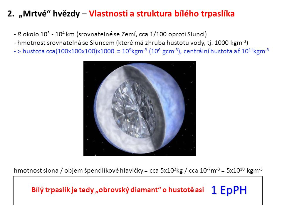 """1 EpPH 2. """"Mrtvé hvězdy – Vlastnosti a struktura bílého trpaslíka"""