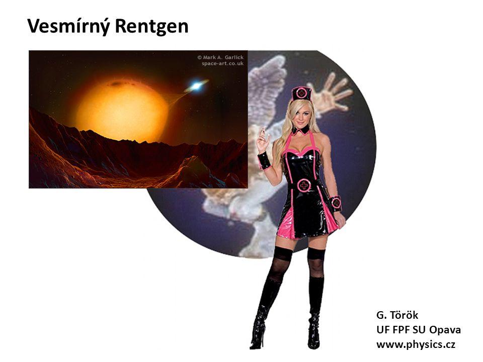 Vesmírný Rentgen G. Török UF FPF SU Opava www.physics.cz