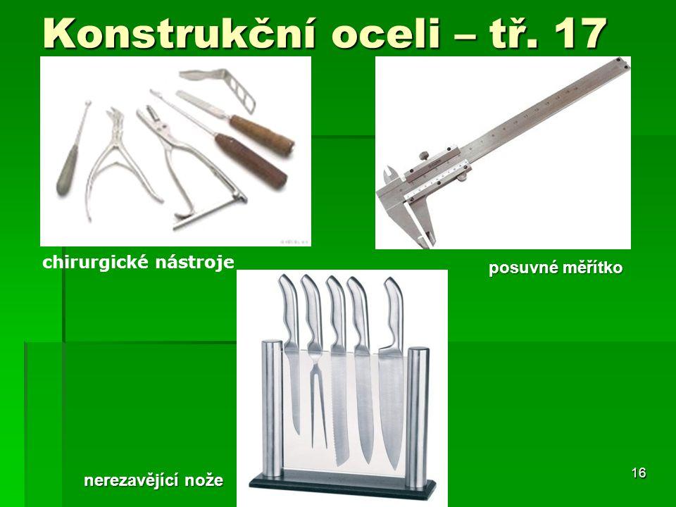 Konstrukční oceli – tř. 17 chirurgické nástroje posuvné měřítko