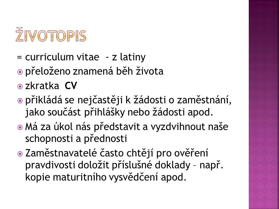 Životopis = curriculum vitae - z latiny přeloženo znamená běh života