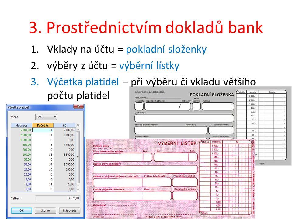 3. Prostřednictvím dokladů bank