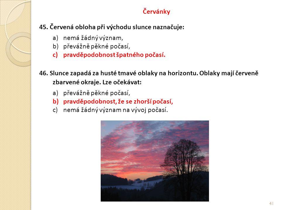 Červánky 45. Červená obloha při východu slunce naznačuje: nemá žádný význam, převážně pěkné počasí,