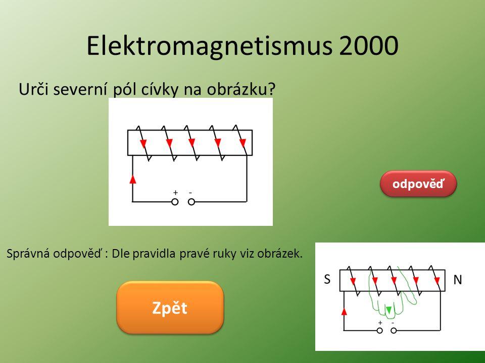 Elektromagnetismus 2000 Urči severní pól cívky na obrázku Zpět