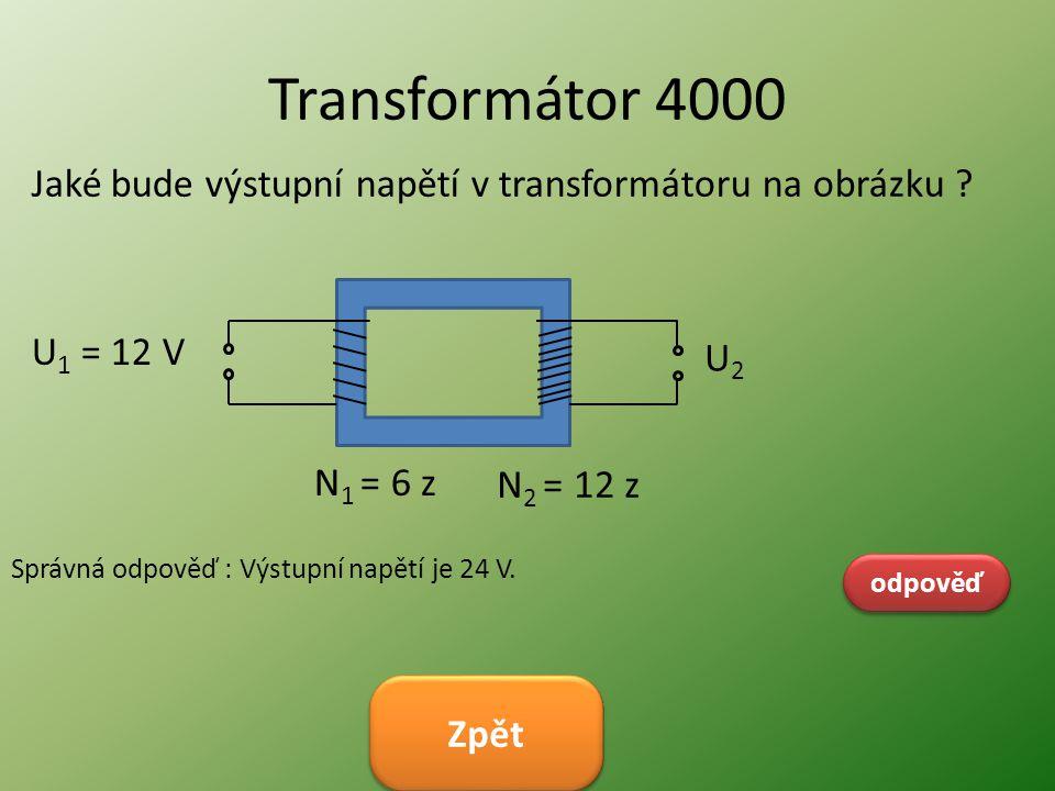 Transformátor 4000 Jaké bude výstupní napětí v transformátoru na obrázku U1 = 12 V. U2. N1 = 6 z.