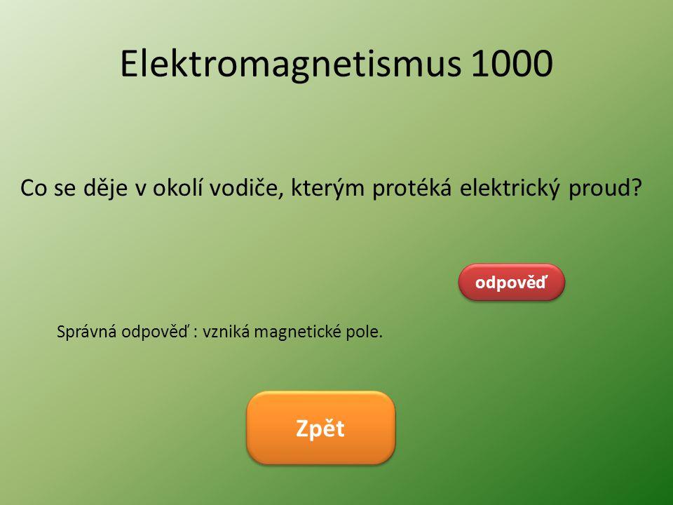 Elektromagnetismus 1000 Co se děje v okolí vodiče, kterým protéká elektrický proud odpověď. Správná odpověď : vzniká magnetické pole.