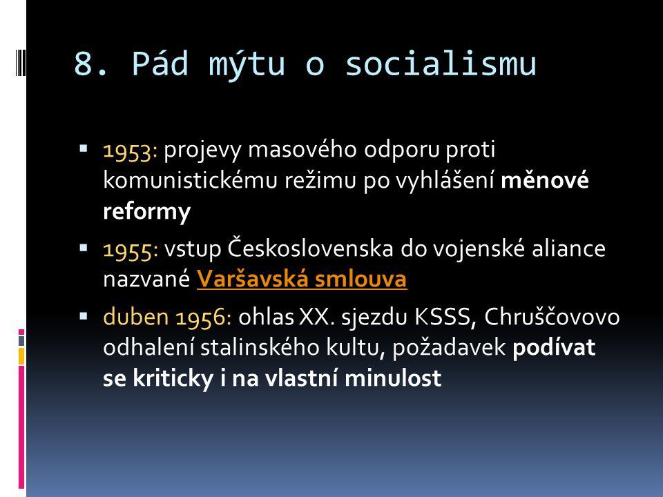 8. Pád mýtu o socialismu 1953: projevy masového odporu proti komunistickému režimu po vyhlášení měnové reformy.