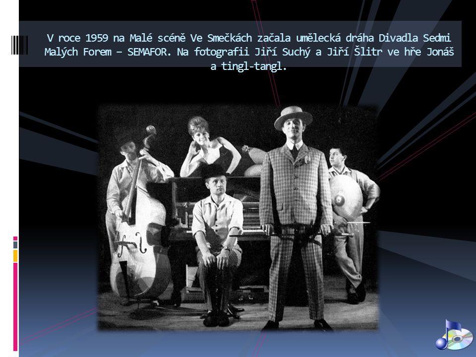 V roce 1959 na Malé scéně Ve Smečkách začala umělecká dráha Divadla Sedmi Malých Forem – SEMAFOR.