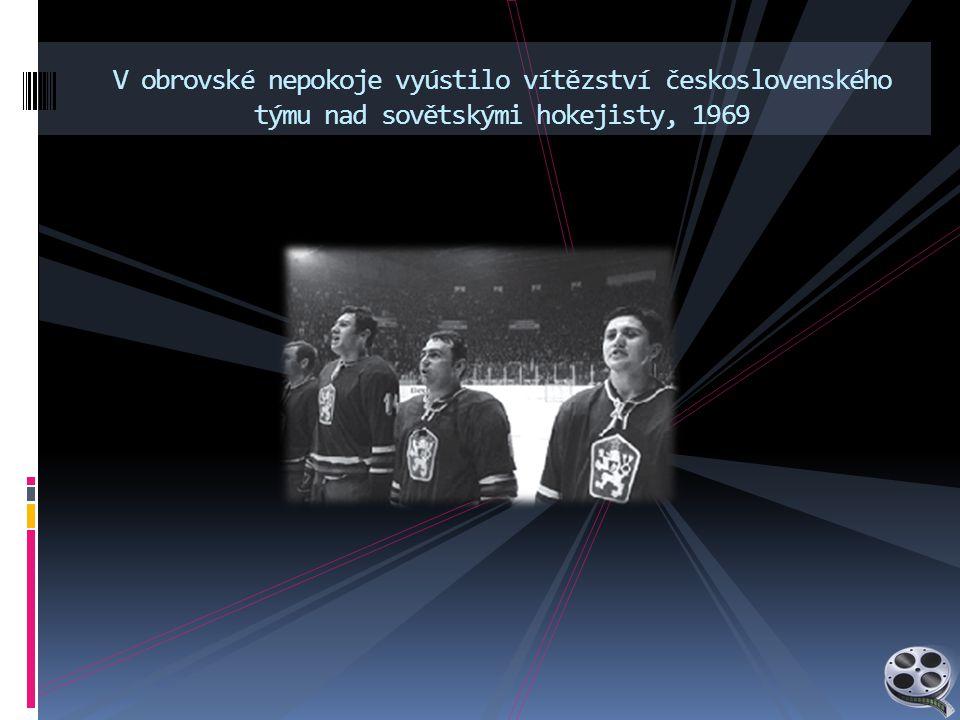 V obrovské nepokoje vyústilo vítězství československého týmu nad sovětskými hokejisty, 1969