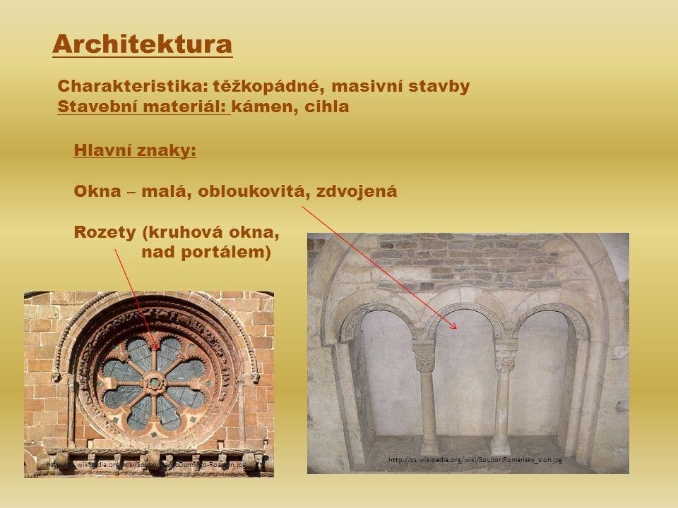Architektura Charakteristika: těžkopádné, masivní stavby