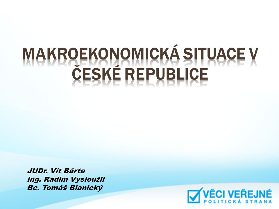 MAKROEKONOMICKÁ SITUACE V ČESKÉ REPUBLICE