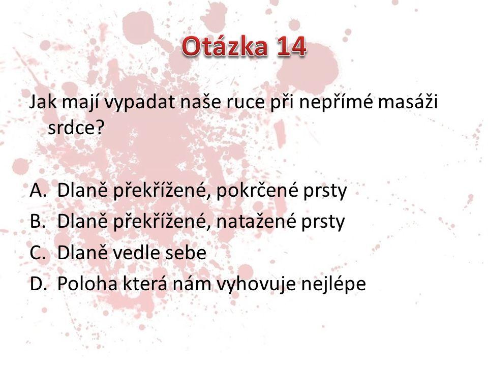 Otázka 14 Jak mají vypadat naše ruce při nepřímé masáži srdce