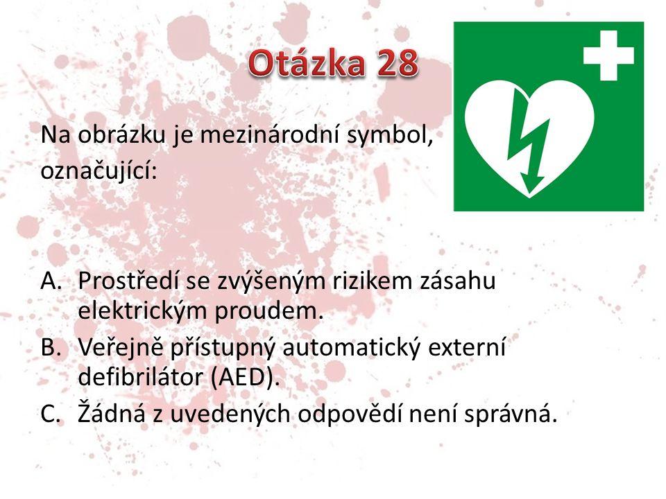 Otázka 28 Na obrázku je mezinárodní symbol, označující: