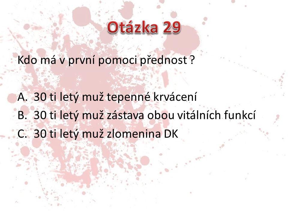 Otázka 29 Kdo má v první pomoci přednost