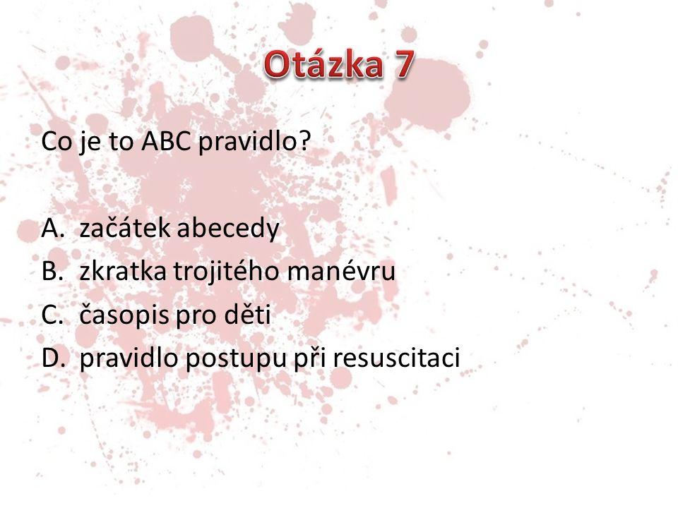 Otázka 7 Co je to ABC pravidlo začátek abecedy