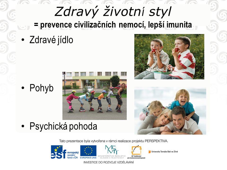 Zdravý životní styl = prevence civilizačních nemocí, lepší imunita