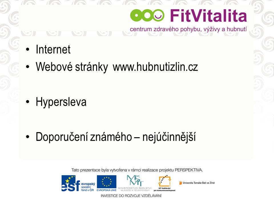 Internet Webové stránky www.hubnutizlin.cz Hypersleva Doporučení známého – nejúčinnější