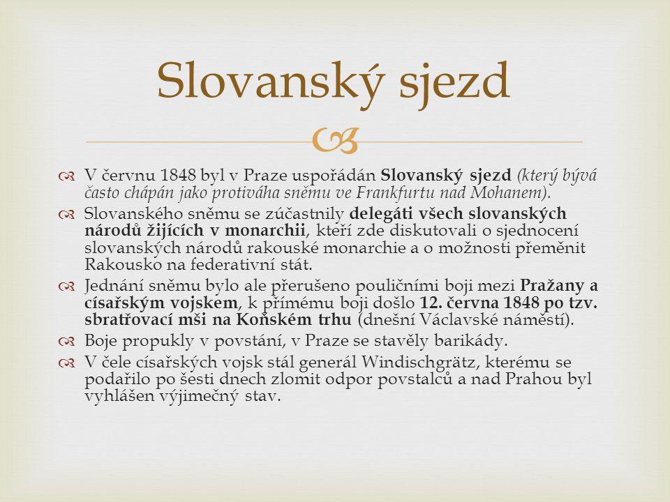 Slovanský sjezd V červnu 1848 byl v Praze uspořádán Slovanský sjezd (který bývá často chápán jako protiváha sněmu ve Frankfurtu nad Mohanem).