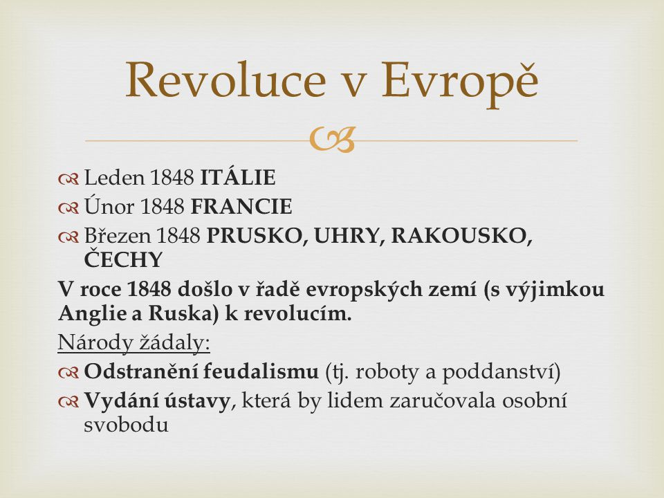 Revoluce v Evropě Leden 1848 ITÁLIE Únor 1848 FRANCIE