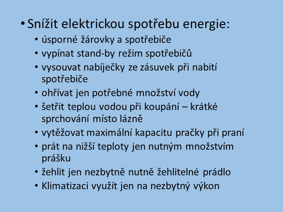 Snížit elektrickou spotřebu energie: