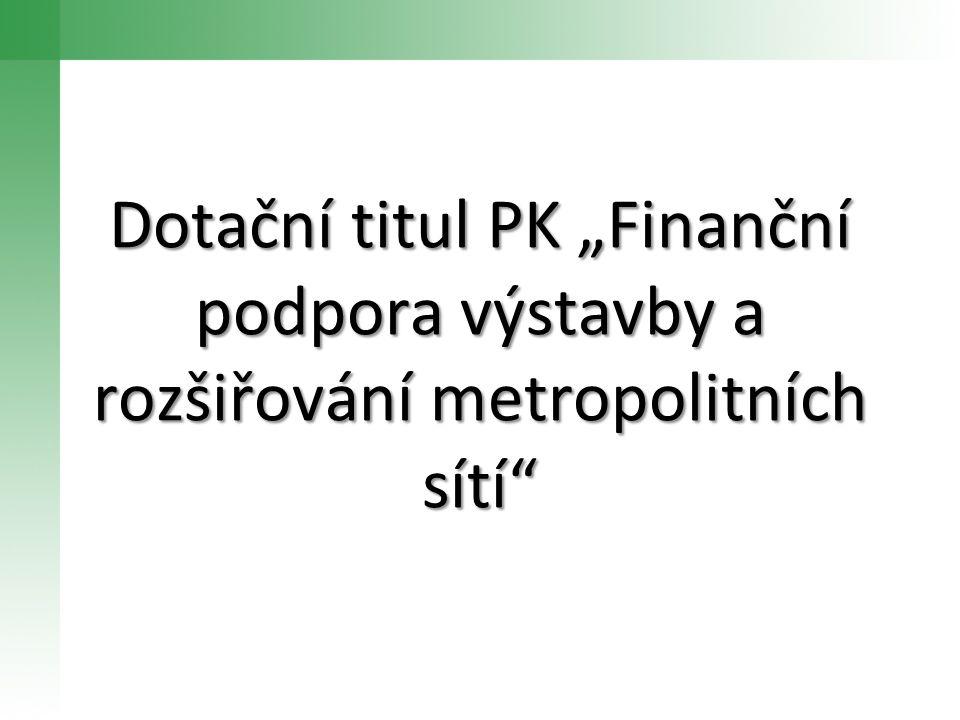 """Dotační titul PK """"Finanční podpora výstavby a rozšiřování metropolitních sítí"""