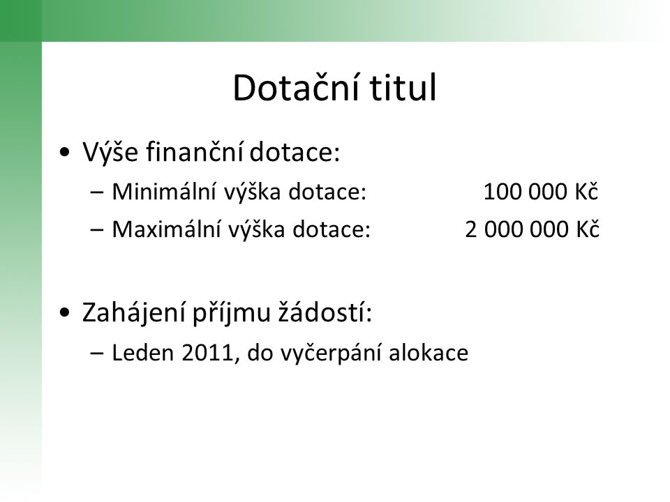 Dotační titul Výše finanční dotace: Zahájení příjmu žádostí: