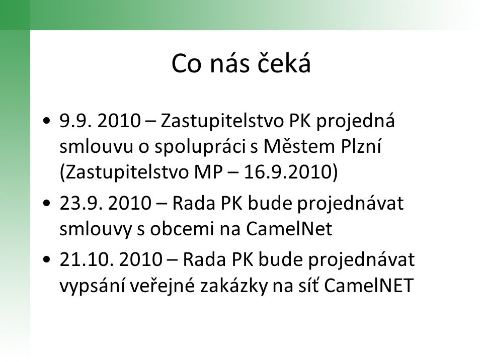 Co nás čeká 9.9. 2010 – Zastupitelstvo PK projedná smlouvu o spolupráci s Městem Plzní (Zastupitelstvo MP – 16.9.2010)