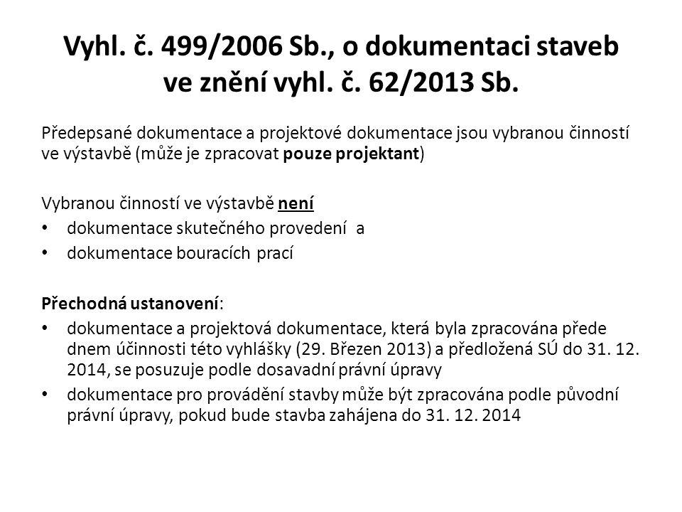 Vyhl. č. 499/2006 Sb. , o dokumentaci staveb ve znění vyhl. č