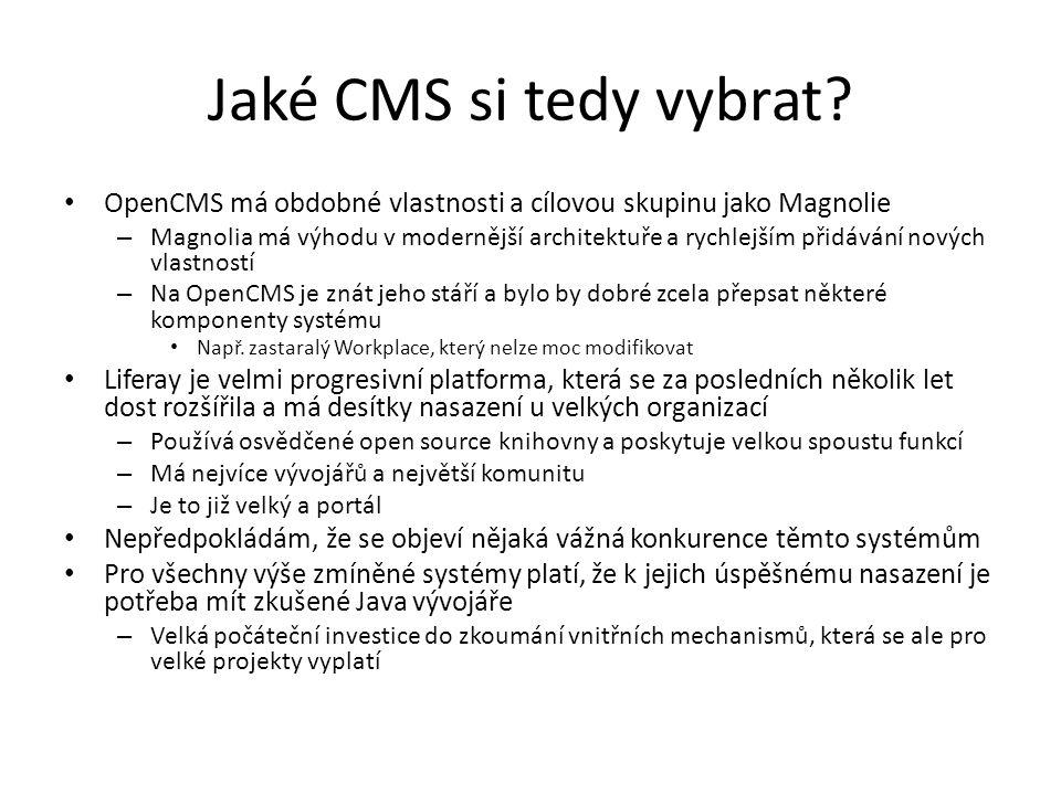 Jaké CMS si tedy vybrat OpenCMS má obdobné vlastnosti a cílovou skupinu jako Magnolie.
