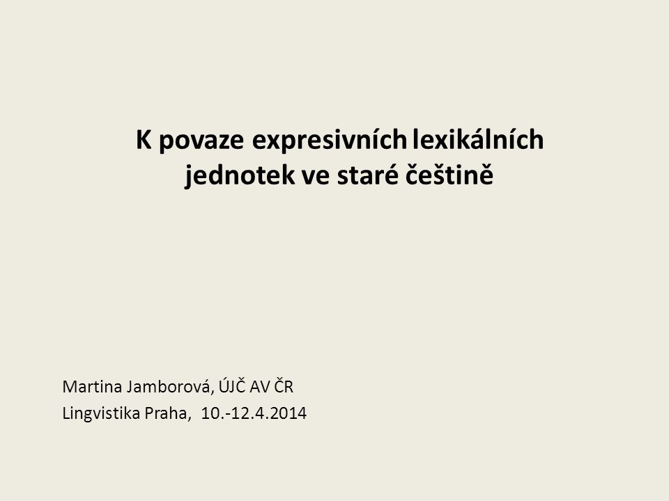K povaze expresivních lexikálních jednotek ve staré češtině