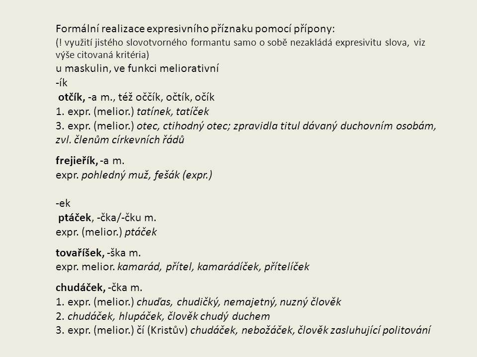 Formální realizace expresivního příznaku pomocí přípony: