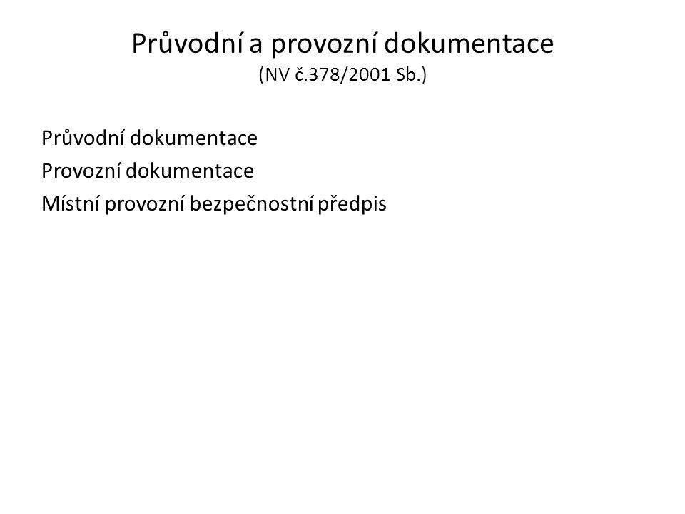 Průvodní a provozní dokumentace (NV č.378/2001 Sb.)