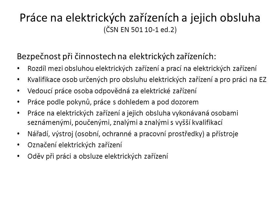 Práce na elektrických zařízeních a jejich obsluha (ČSN EN 501 10-1 ed