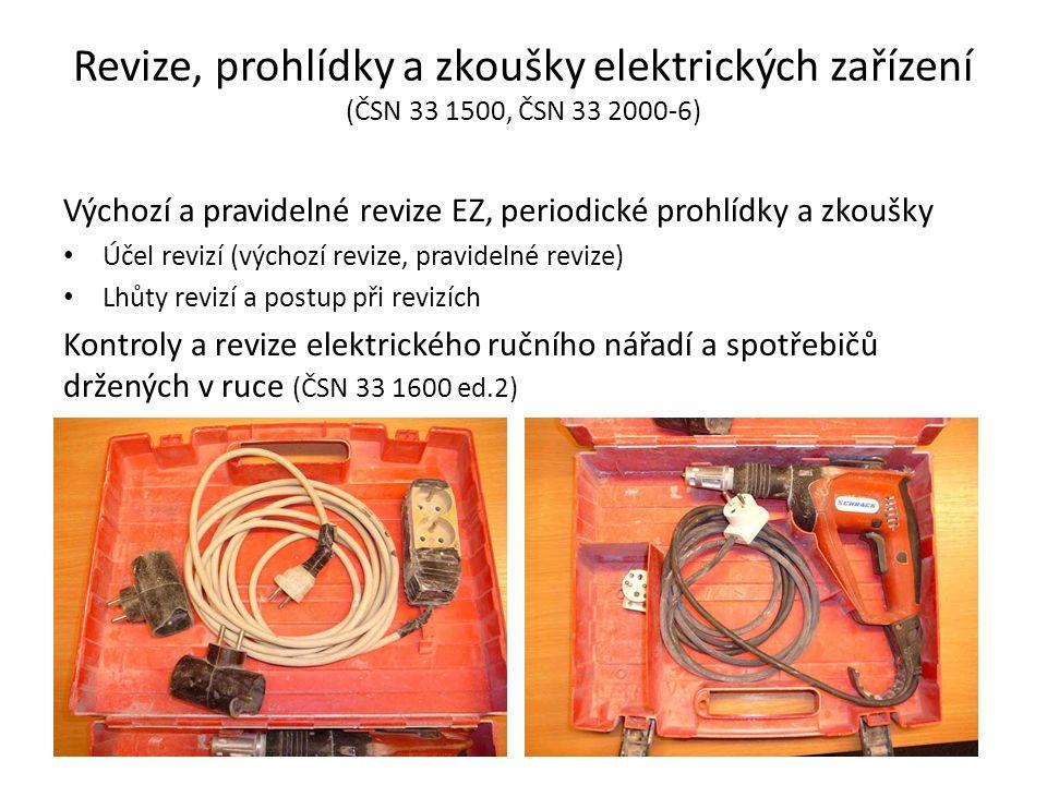 Revize, prohlídky a zkoušky elektrických zařízení (ČSN 33 1500, ČSN 33 2000-6)