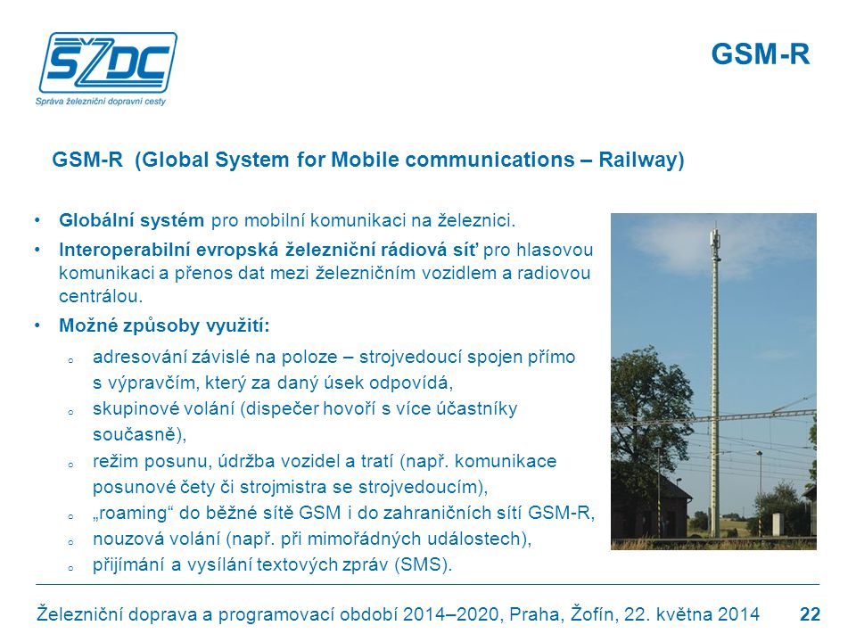 GSM-R GSM-R (Global System for Mobile communications – Railway)