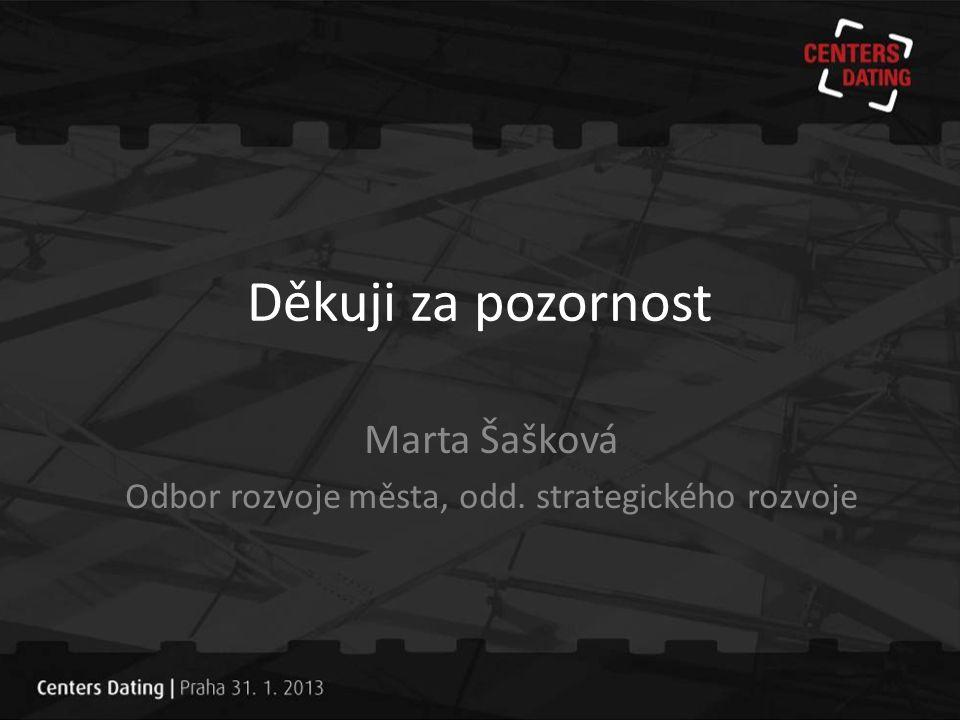 Marta Šašková Odbor rozvoje města, odd. strategického rozvoje