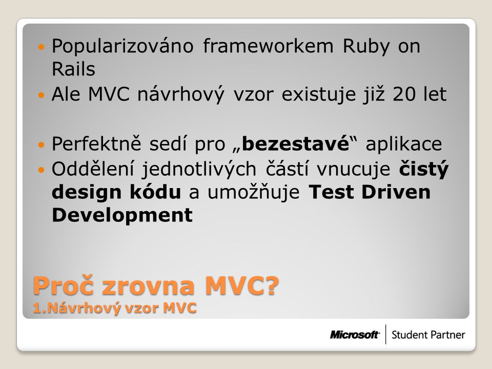 Proč zrovna MVC 1.Návrhový vzor MVC