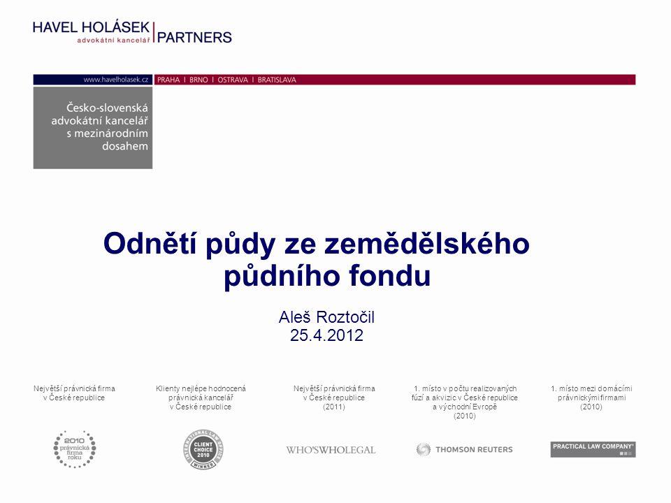 Odnětí půdy ze zemědělského půdního fondu Aleš Roztočil 25.4.2012