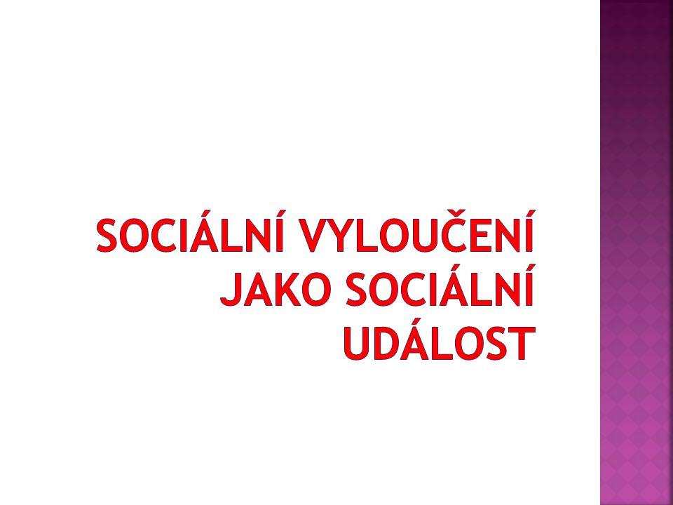 Sociální vyloučení jako sociální událost