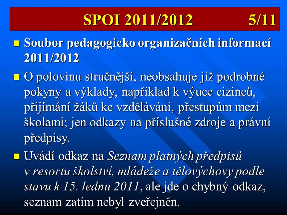 SPOI 2011/2012 5/11 Soubor pedagogicko organizačních informací 2011/2012.