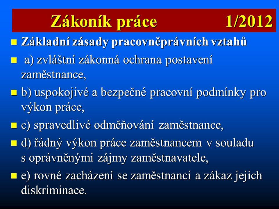 Zákoník práce 1/2012 Základní zásady pracovněprávních vztahů