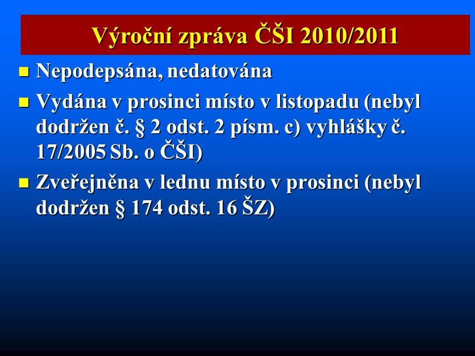 Výroční zpráva ČŠI 2010/2011 Nepodepsána, nedatována