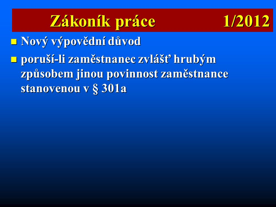 Zákoník práce 1/2012 Nový výpovědní důvod